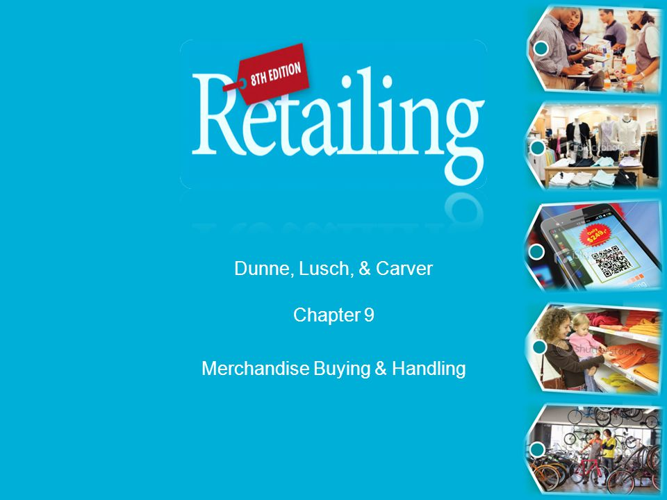 Dunne, Lusch, & Carver Chapter 9 Merchandise Buying & Handling