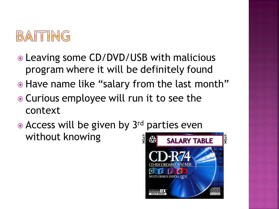 """ Leaving some CD/DVD/USB with malicious program where it will be definitely found  Have name like """"salary from the last month""""  Curious employee wi"""