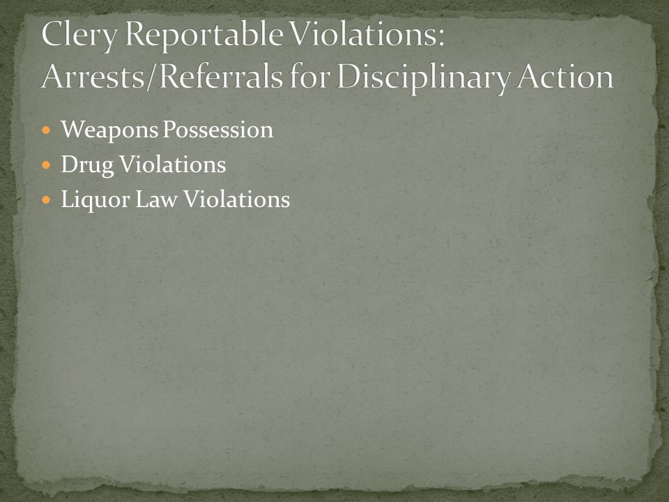 Weapons Possession Drug Violations Liquor Law Violations