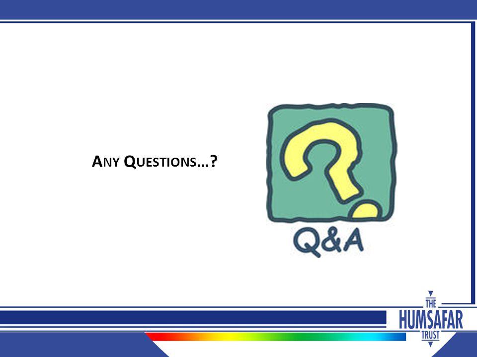 A NY Q UESTIONS …?