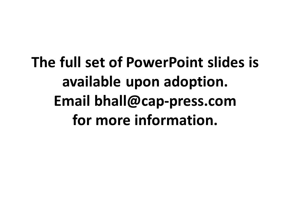 The full set of PowerPoint slides is available upon adoption. Email bhall@cap-press.com for more information.