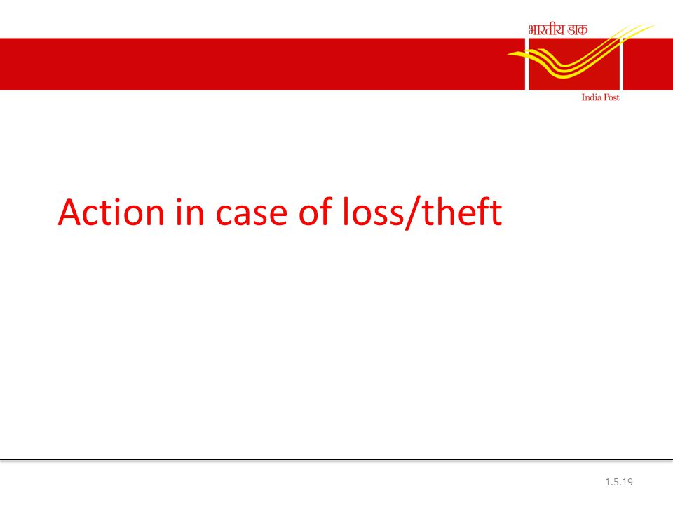 Action in case of loss/theft 1.5.19