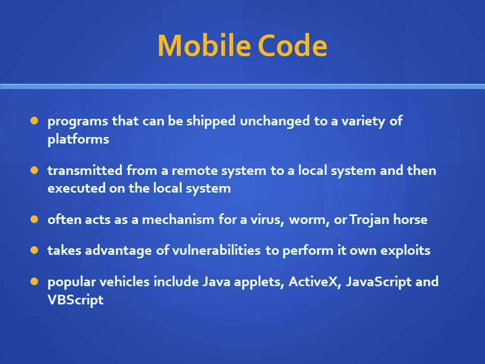 Mobile Code programs that can be shipped unchanged to a variety of platforms programs that can be shipped unchanged to a variety of platforms transmit