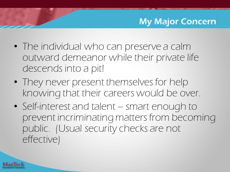 The individual who can preserve a calm outward demeanor while their private life descends into a pit.