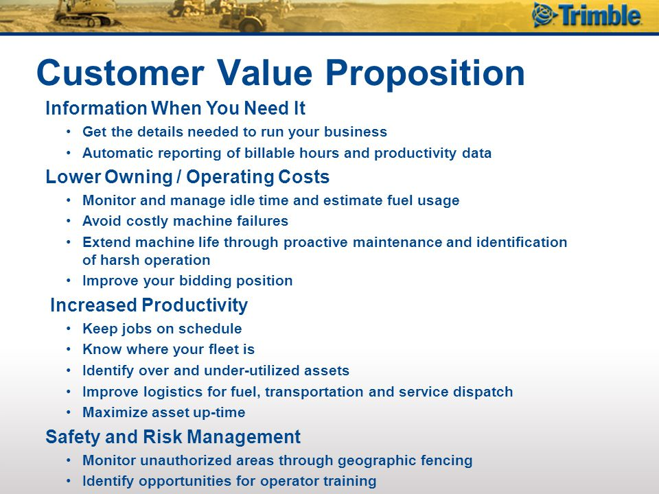 Customer Value Proposition Information When You Need It Get the details needed to run your business Automatic reporting of billable hours and producti