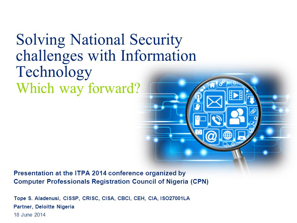 Solving National Security challenges with Information Technology Which way forward.