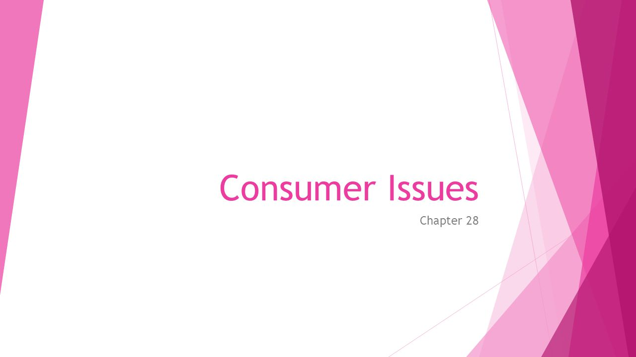 Objectives  Explain the role, rights, and responsibilities of consumers.