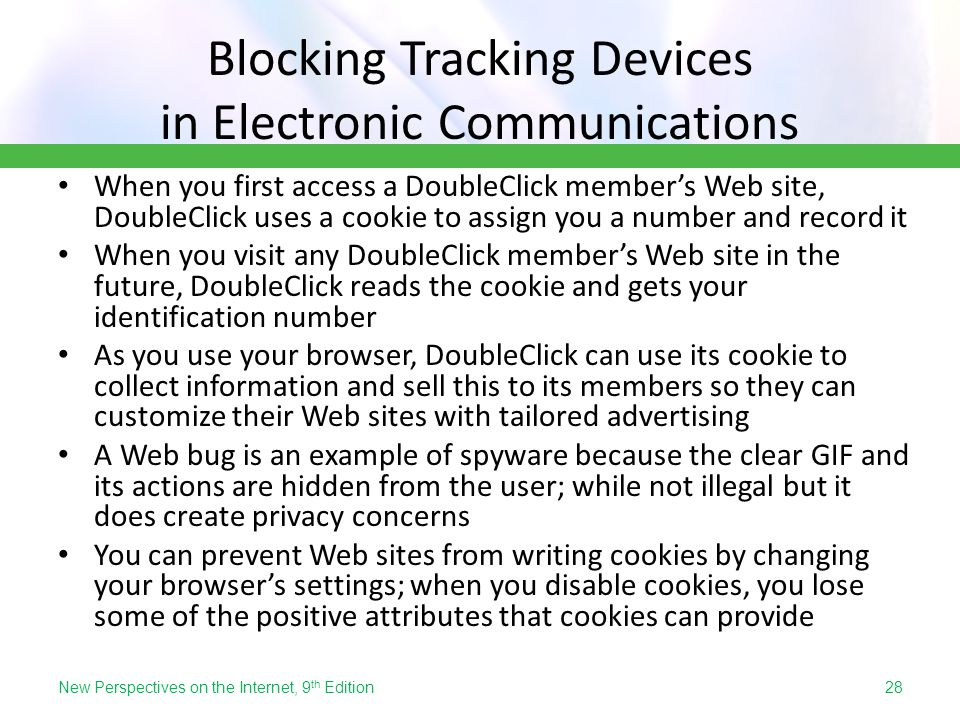Blocking Tracking Devices in Electronic Communications When you first access a DoubleClick member's Web site, DoubleClick uses a cookie to assign you
