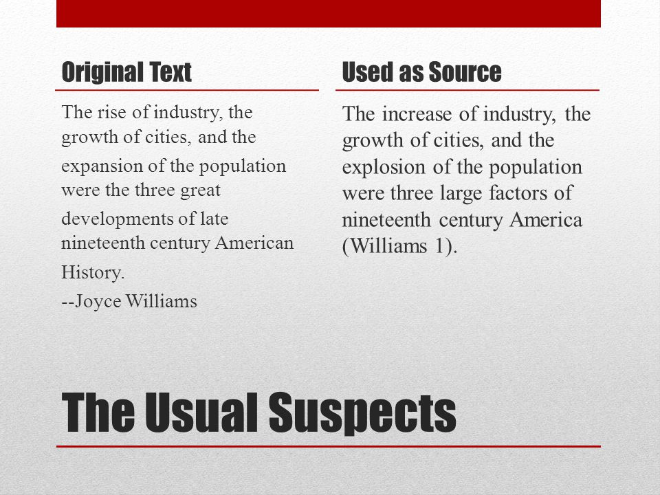 The Usual Suspects Original Text The rise of industry, the growth of cities, and the expansion of the population were the three great developments of