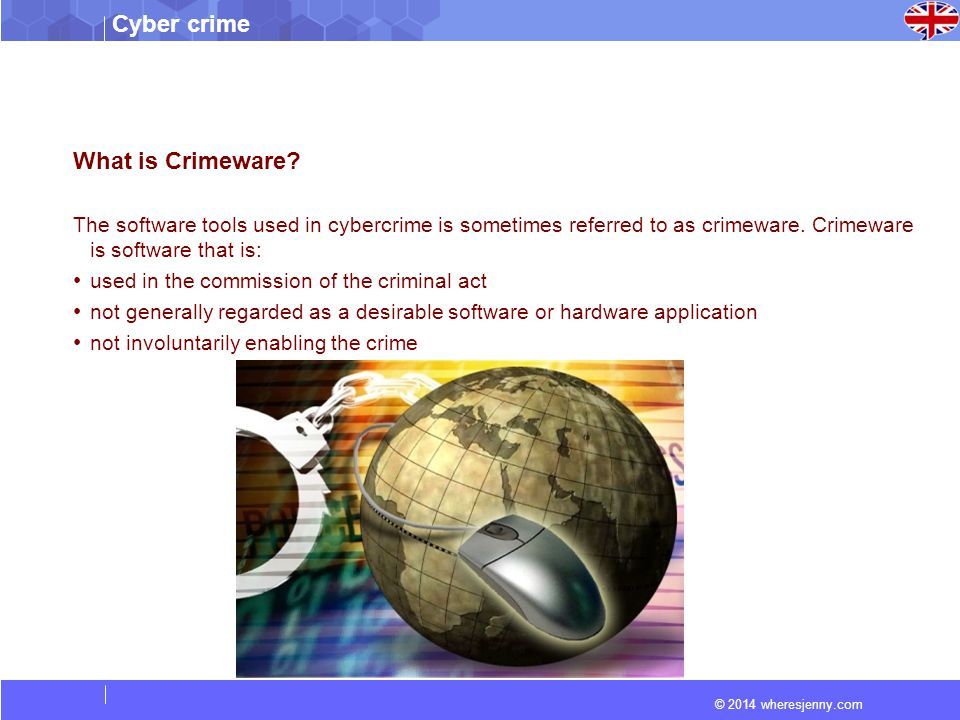 © 2014 wheresjenny.com Cyber crime What is Crimeware.