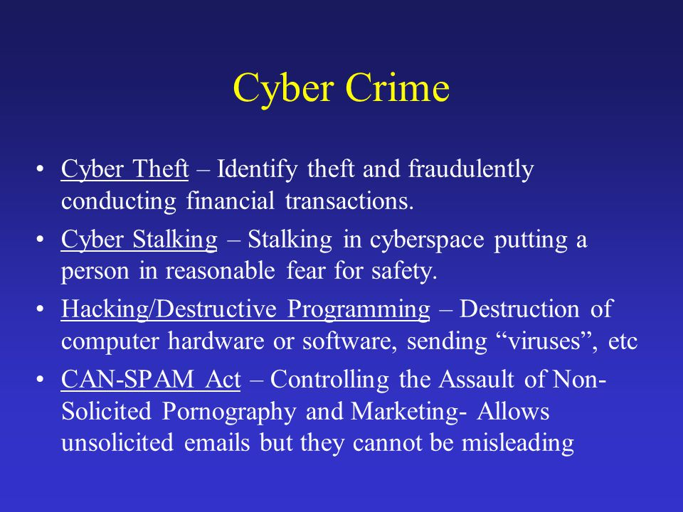 Cyber Crime Cyber Theft – Identify theft and fraudulently conducting financial transactions.