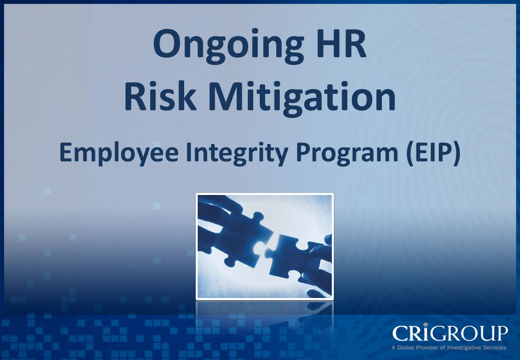 Ongoing HR Risk Mitigation Employee Integrity Program (EIP)