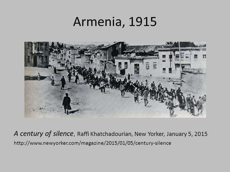 Armenia, 1915 A century of silence, Raffi Khatchadourian, New Yorker, January 5, 2015 http://www.newyorker.com/magazine/2015/01/05/century-silence