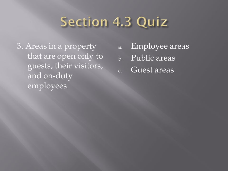 3. Areas in a property that are open only to guests, their visitors, and on-duty employees.
