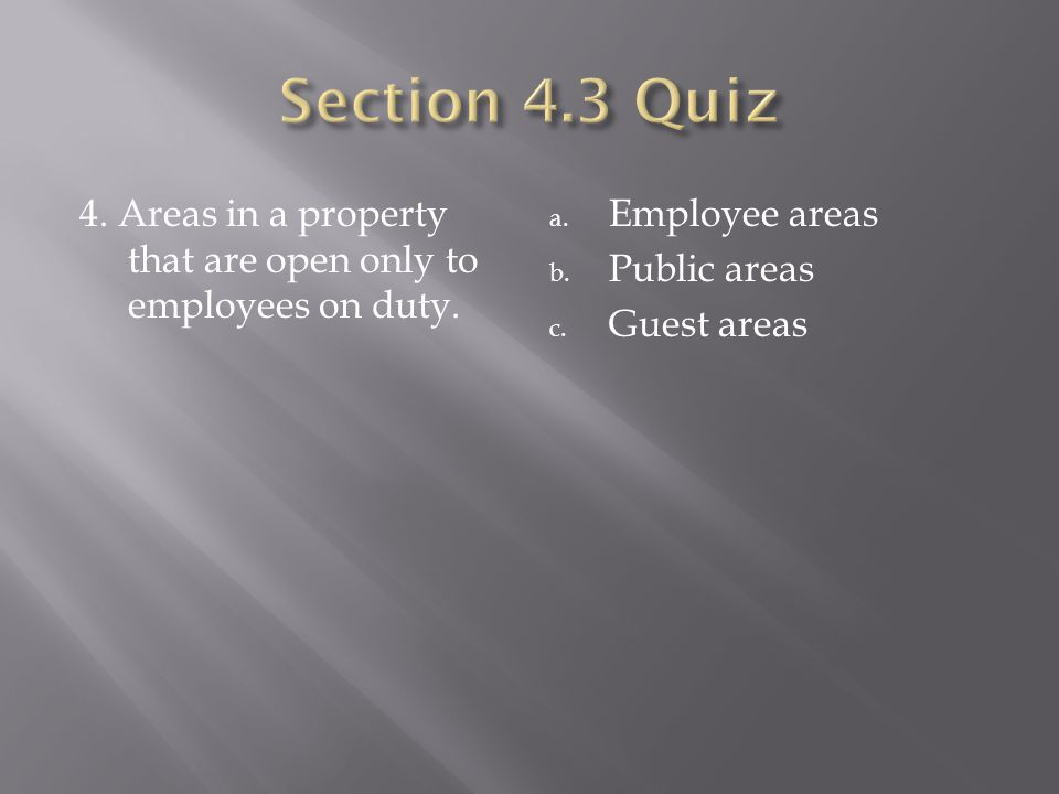 4. Areas in a property that are open only to employees on duty.