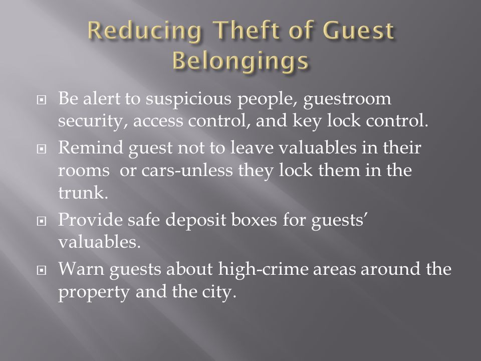  Be alert to suspicious people, guestroom security, access control, and key lock control.