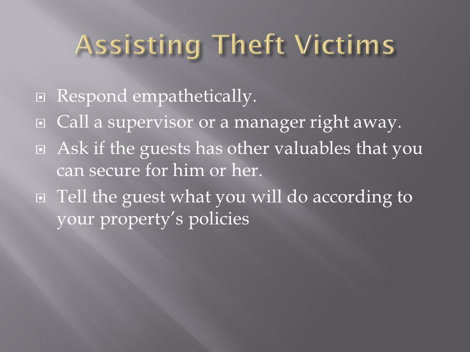  Respond empathetically.  Call a supervisor or a manager right away.