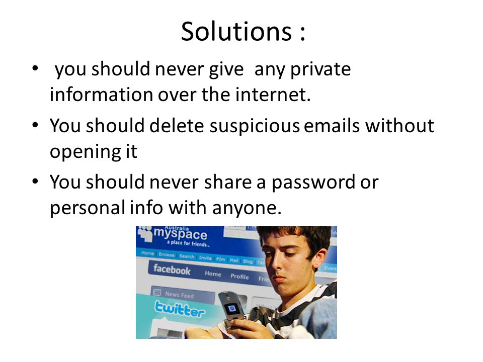 Hacking risks -Personal files theft and use of these files -Theft of your identity -Virus
