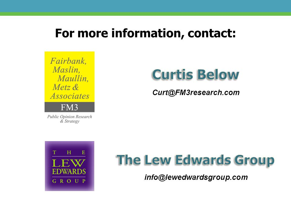 For more information, contact: info@lewedwardsgroup.com Curt@FM3research.com