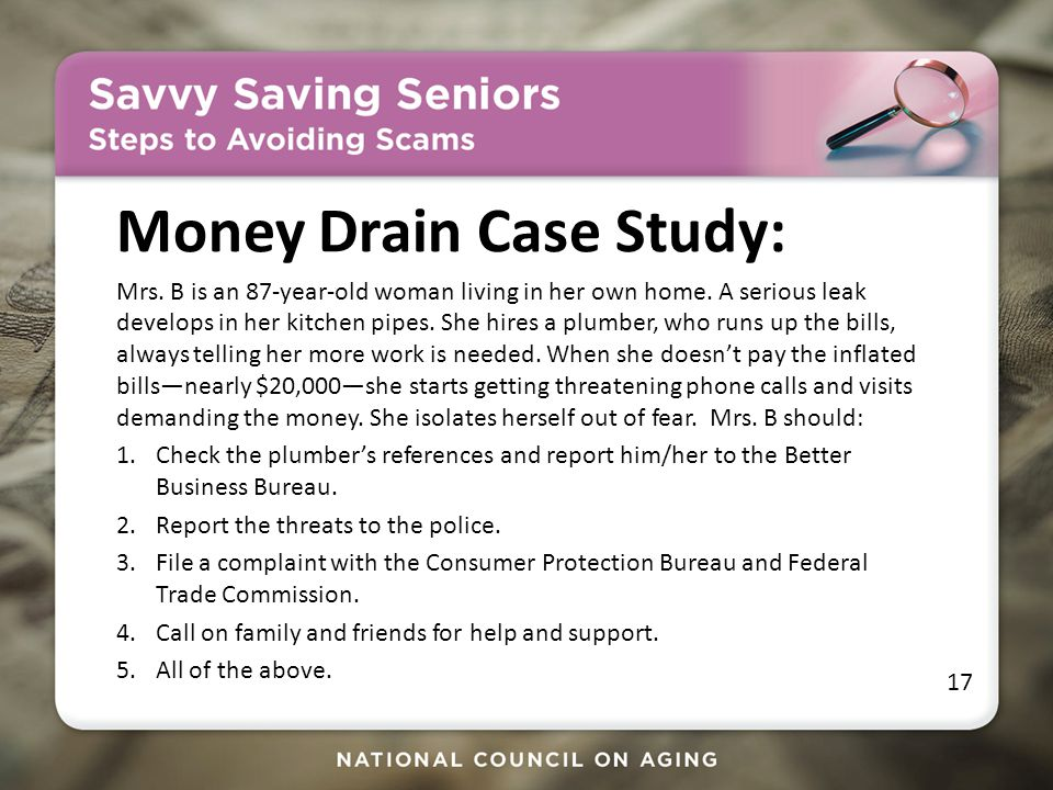 Money Drain Case Study: Mrs. B is an 87-year-old woman living in her own home.