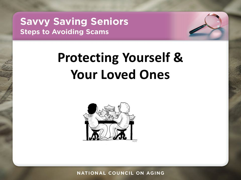 Protecting Yourself & Your Loved Ones
