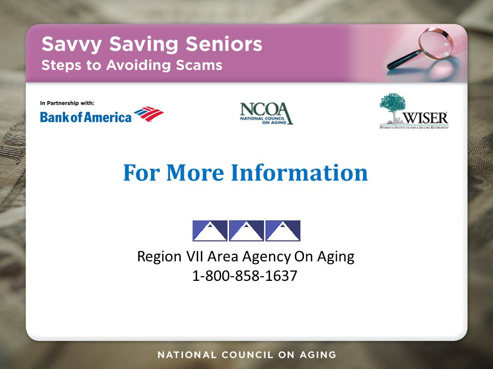 For More Information Region VII Area Agency On Aging 1-800-858-1637