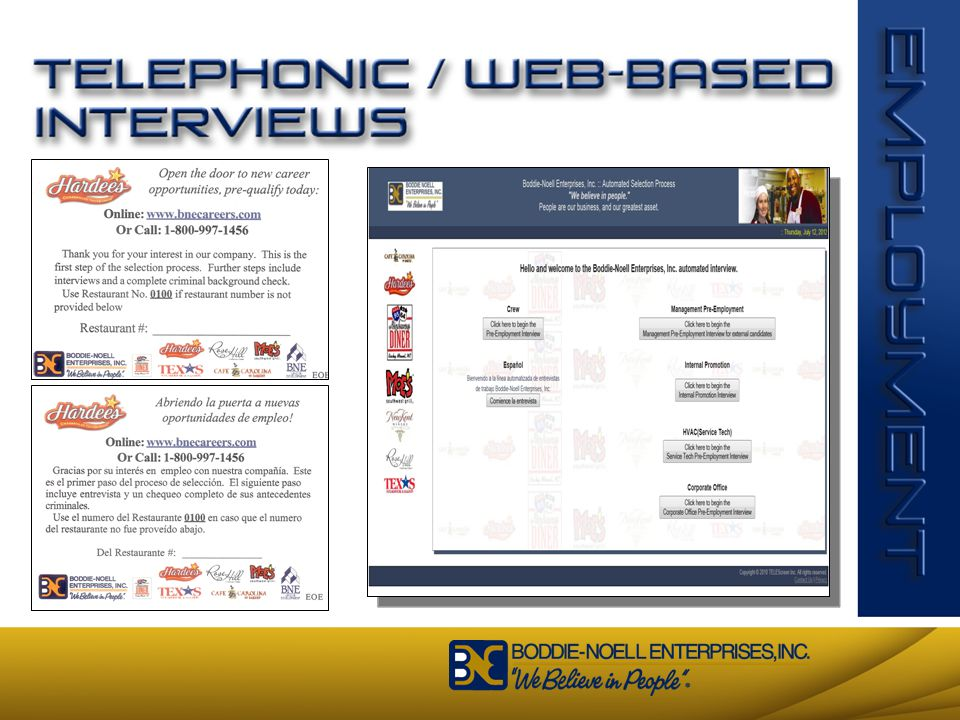 Telephonic Web-based Interview TeleScreen 91 Questions Focused on: BNE Values Customers Service Attitudes Theft Drugs
