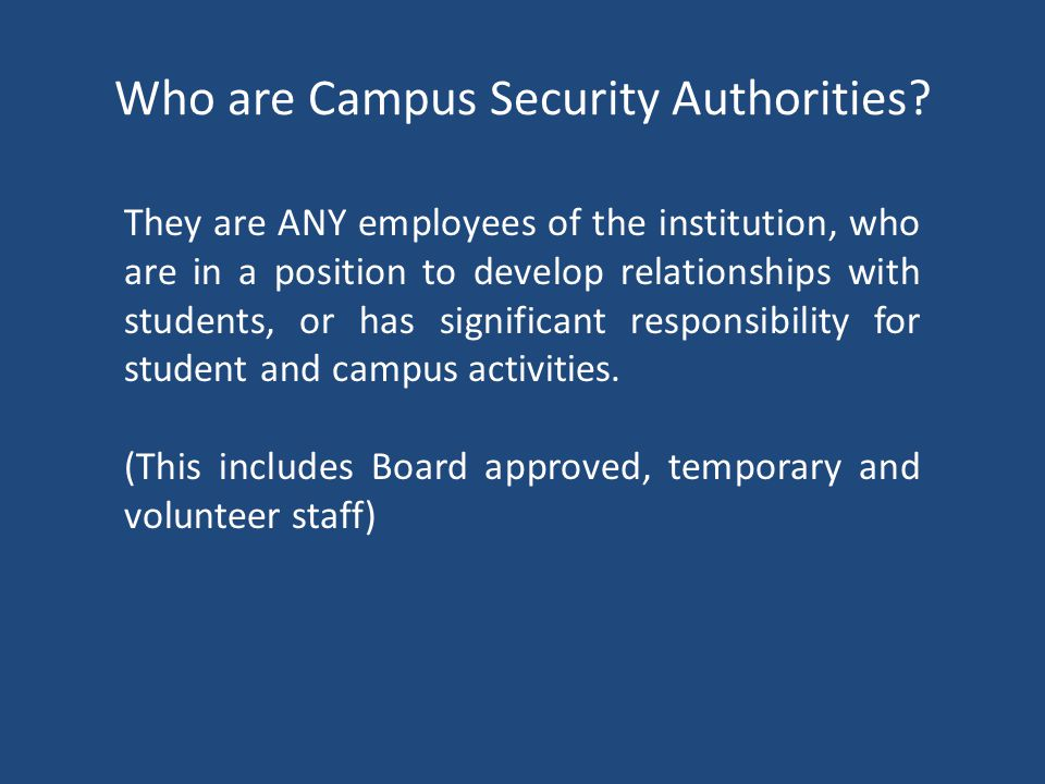 Who are Campus Security Authorities.
