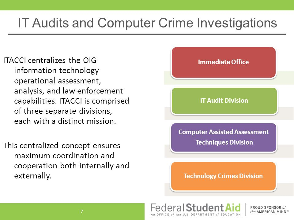 IT Audits and Computer Crime Investigations ITACCI centralizes the OIG information technology operational assessment, analysis, and law enforcement capabilities.