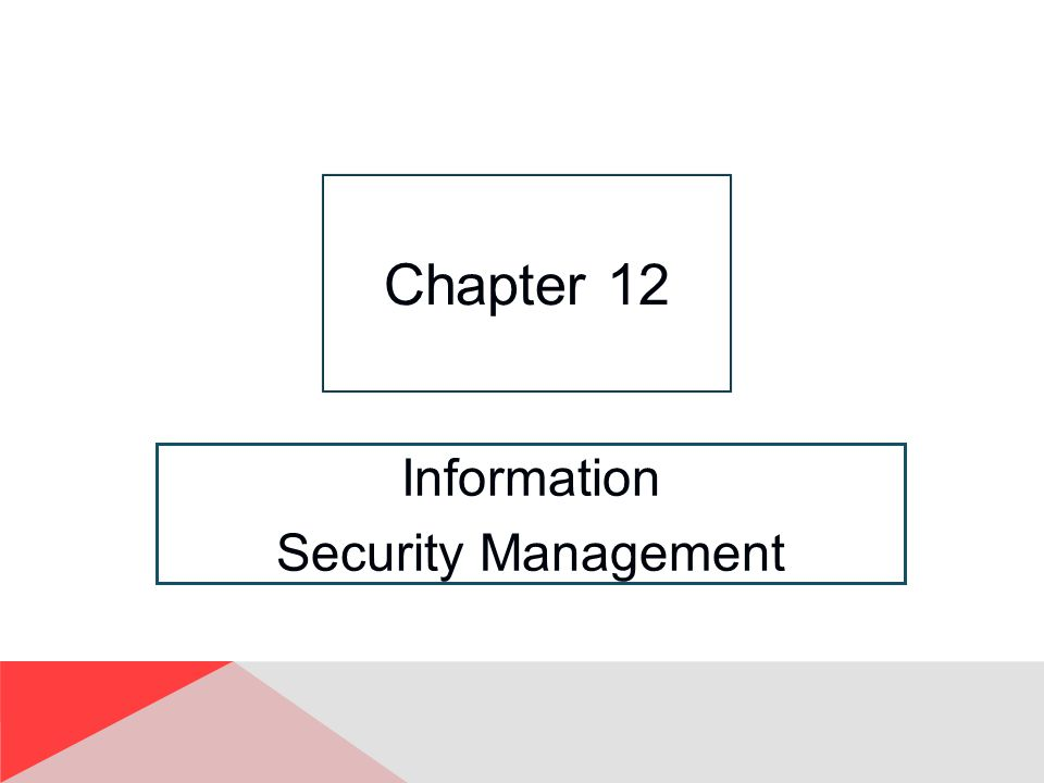 Information Security Management Chapter 12