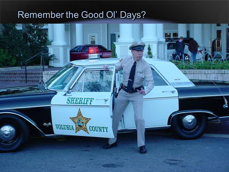Remember the Good Ol' Days