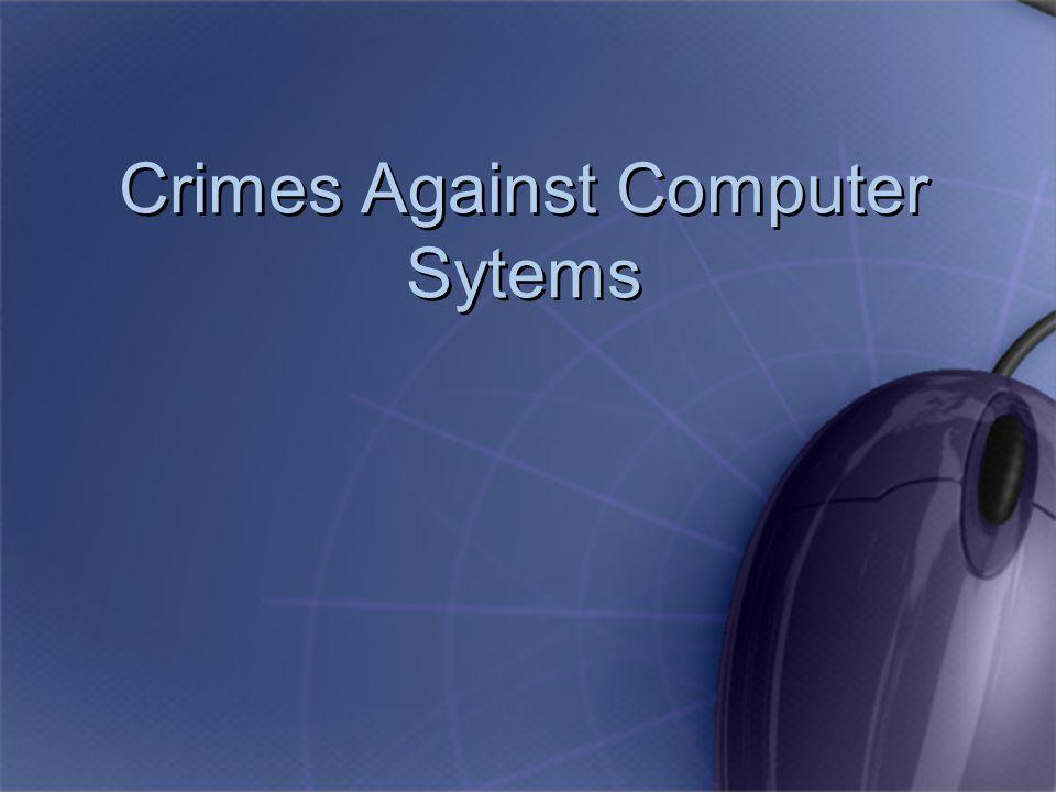 Crimes Against Computer Sytems