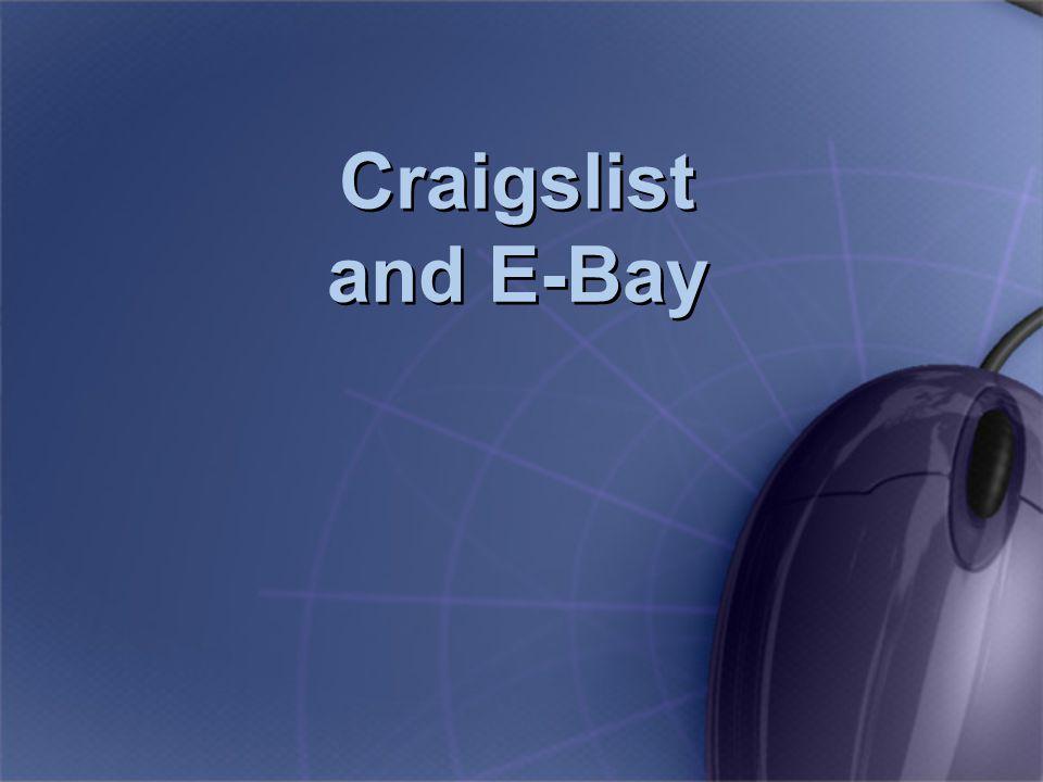 Craigslist and E-Bay