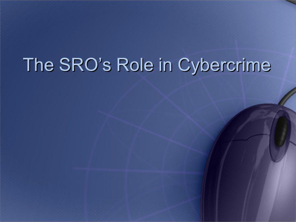 The SRO's Role in Cybercrime
