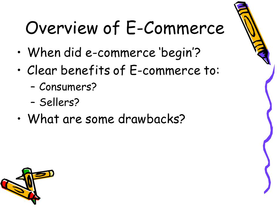 Overview of E-Commerce When did e-commerce 'begin'.