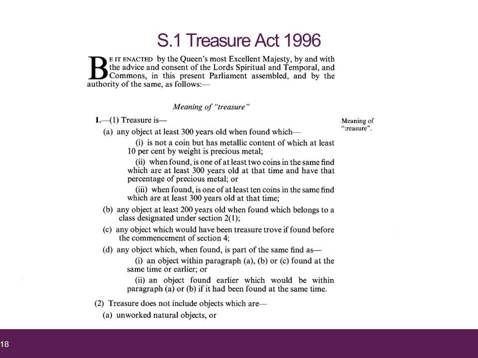 S.1 Treasure Act 1996 18