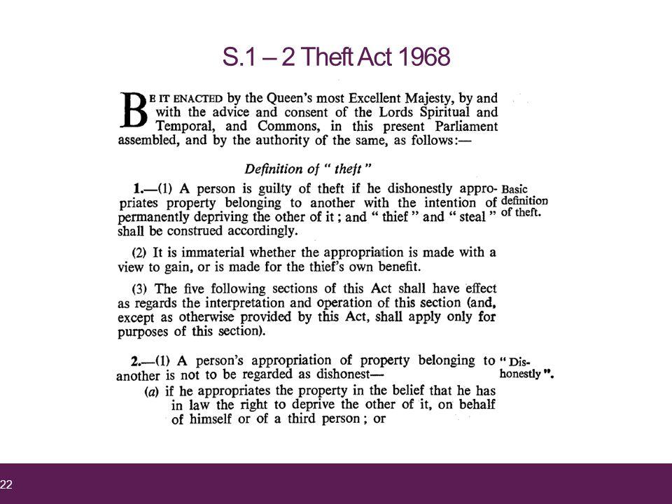 S.1 – 2 Theft Act 1968 22