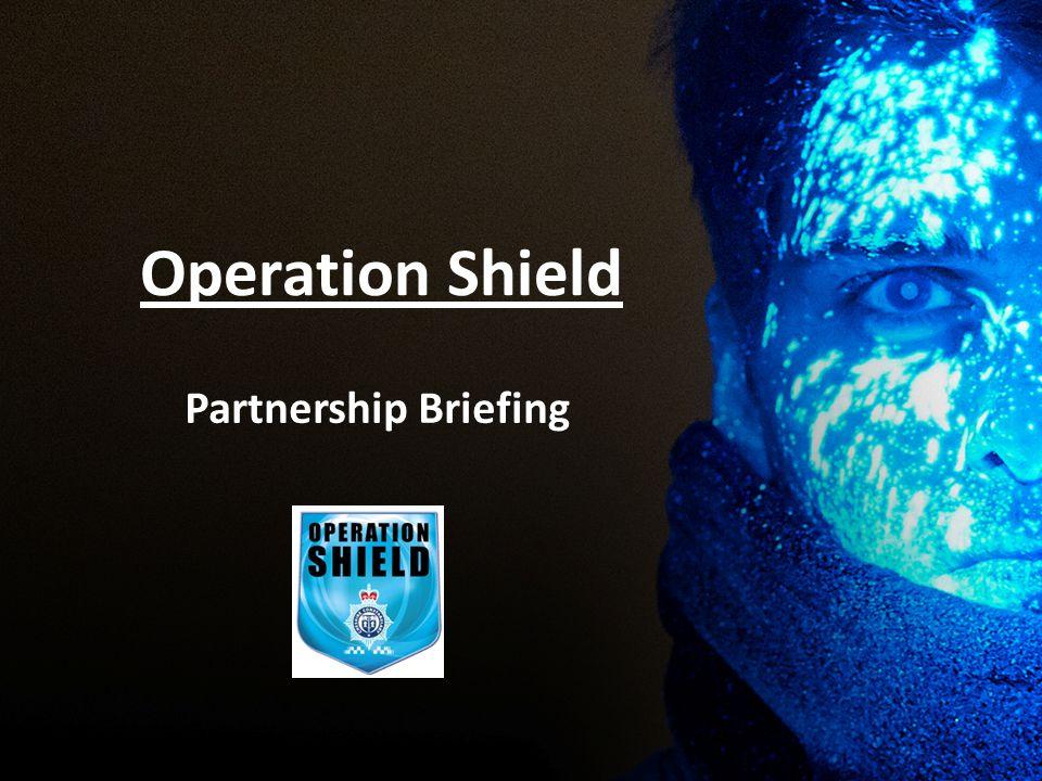 Operation Shield Partnership Briefing