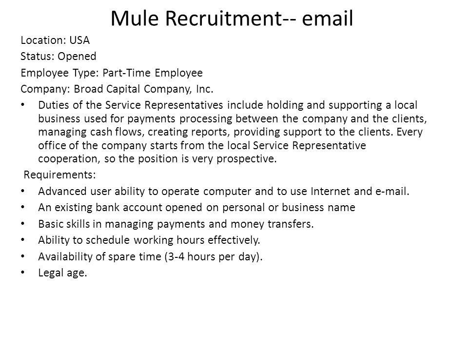 Mule Recruitment-- email Location: USA Status: Opened Employee Type: Part-Time Employee Company: Broad Capital Company, Inc.