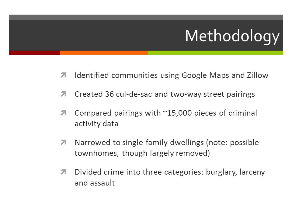 Findings  Yields a 1-to-4.93 cul-de-sac to two-way street crime ratio