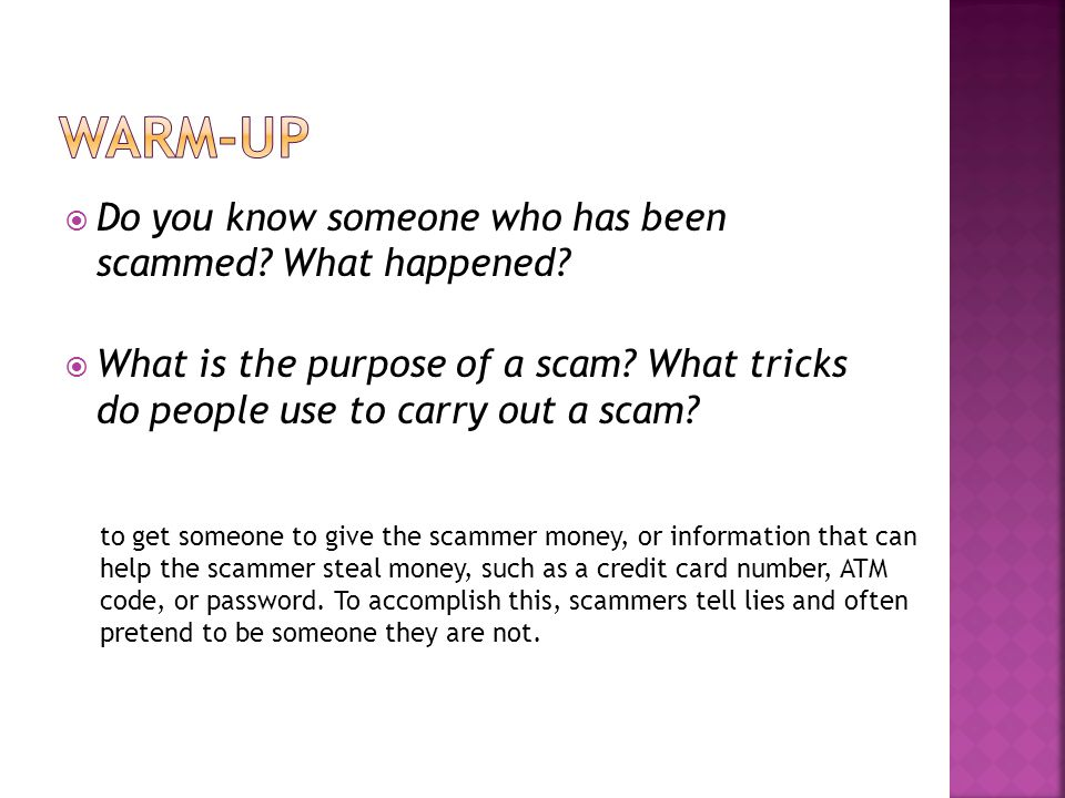  Do you know someone who has been scammed. What happened.