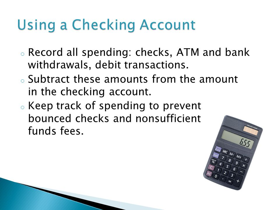 o Record all spending: checks, ATM and bank withdrawals, debit transactions.