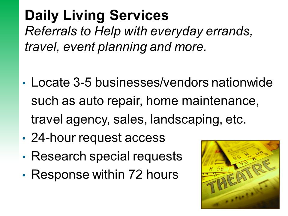 Daily Living Services Referrals to Help with everyday errands, travel, event planning and more. Locate 3-5 businesses/vendors nationwide such as auto