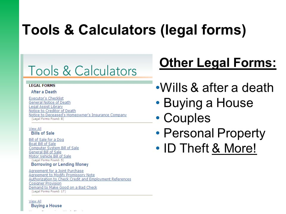 Tools & Calculators (legal forms) Other Legal Forms: Wills & after a death Buying a House Couples Personal Property ID Theft & More!