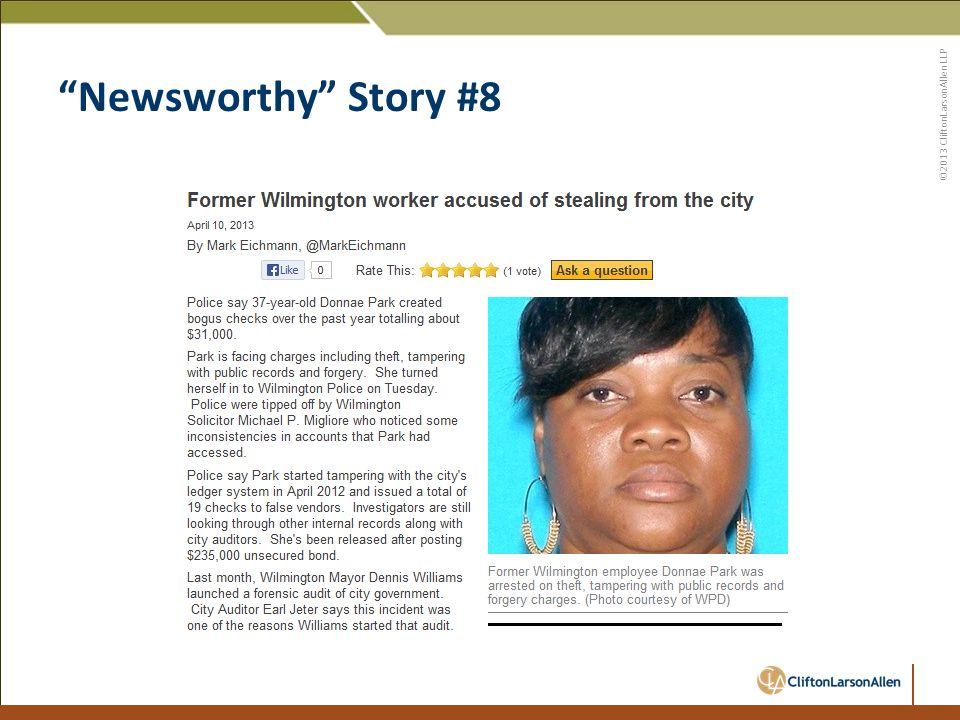 ©2013 CliftonLarsonAllen LLP Newsworthy Story #8