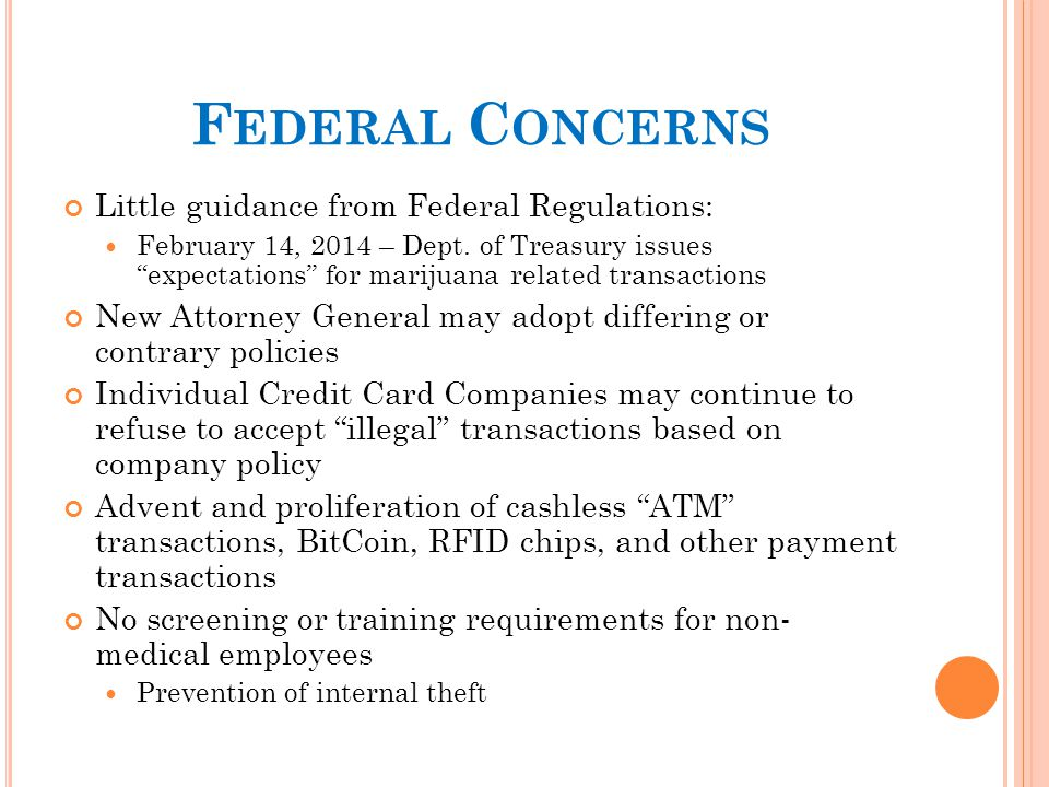 F EDERAL C ONCERNS Little guidance from Federal Regulations: February 14, 2014 – Dept.