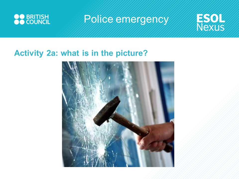 Police emergency Activity 2a: what is in the picture?