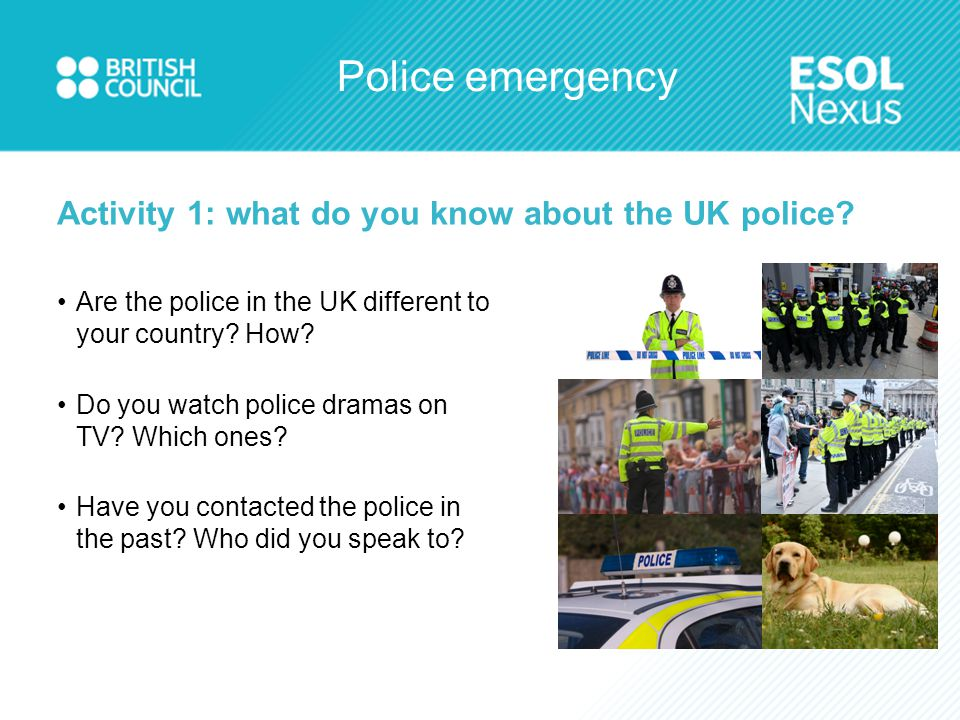 Police emergency Activity 4c: check your answers Some people are fighting in the street.