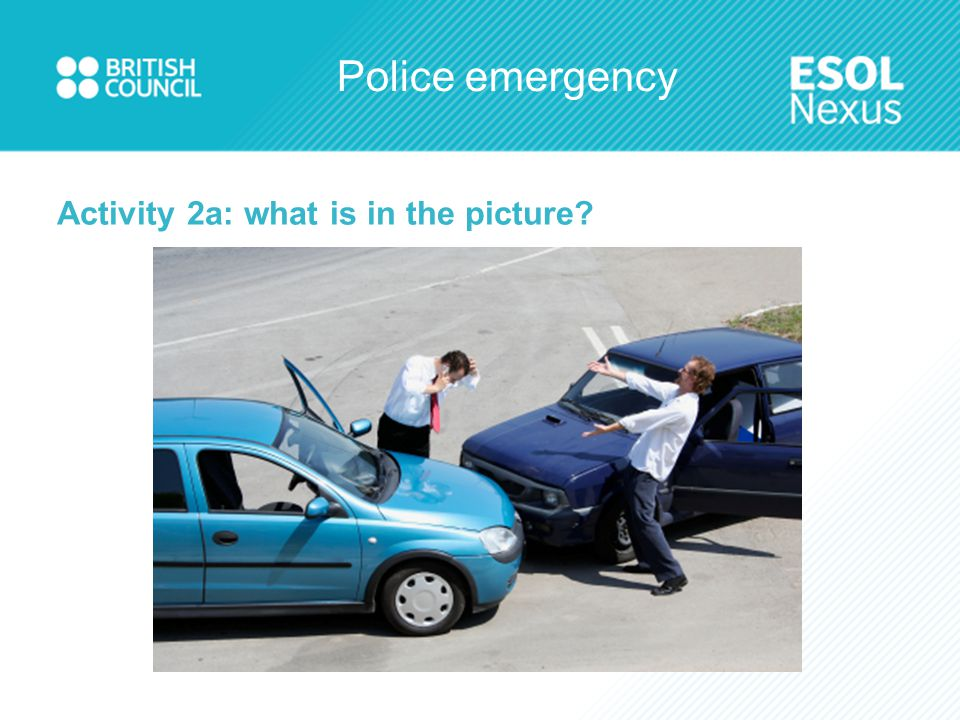 Police emergency Activity 4b: what is the answer to this question.
