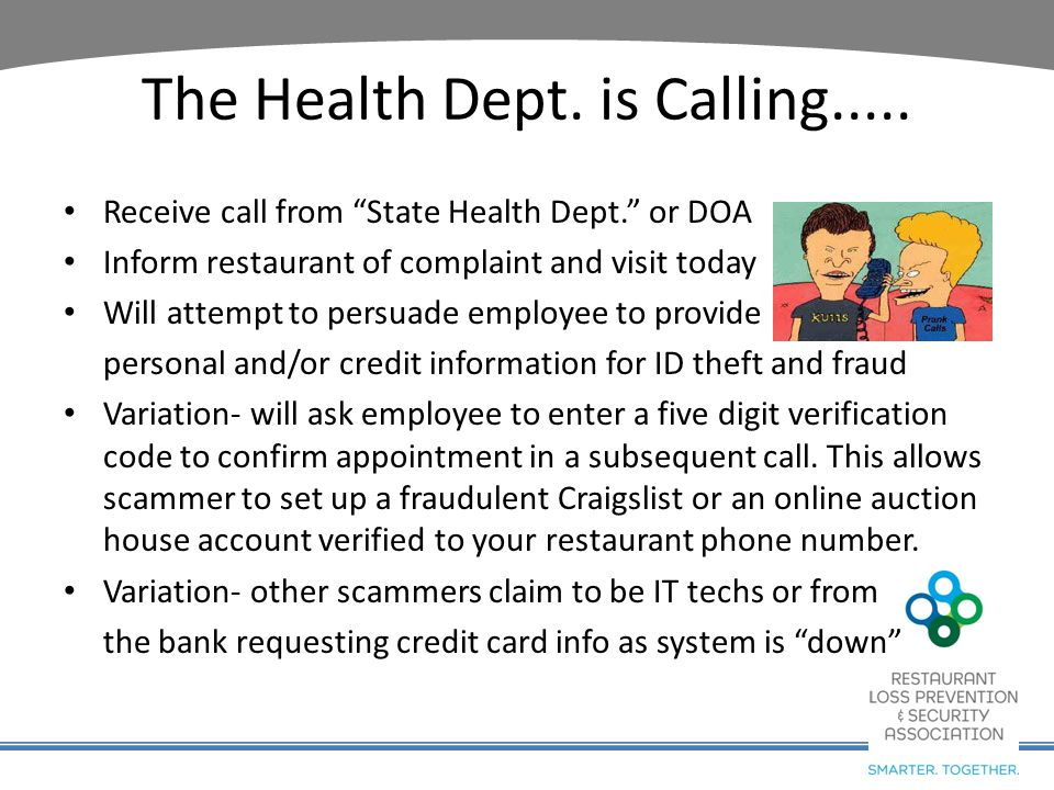 "The Health Dept. is Calling..... Receive call from ""State Health Dept."" or DOA Inform restaurant of complaint and visit today Will attempt to persuade"